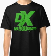 We hope you're ready! Classic T-Shirt