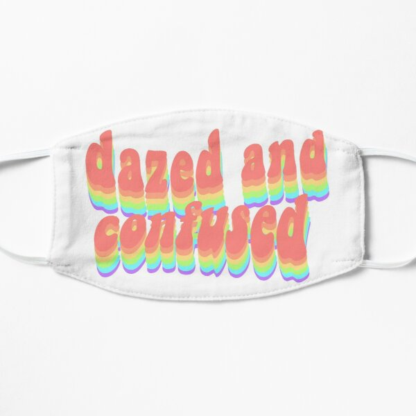 Dazed and Confused  Mask