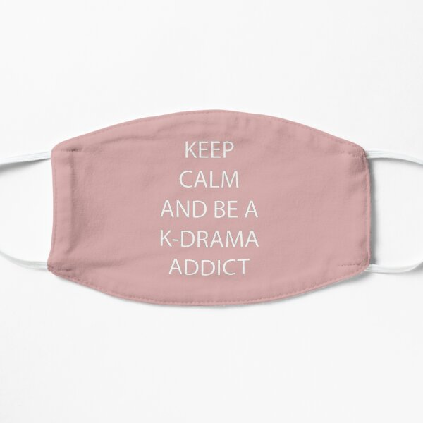Keep Calm and be a K-Drama Addict Mask