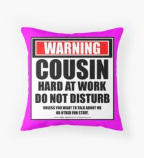 Warning Cousin Hard At Work Do Not Disturb (Pink) Throw Pillow
