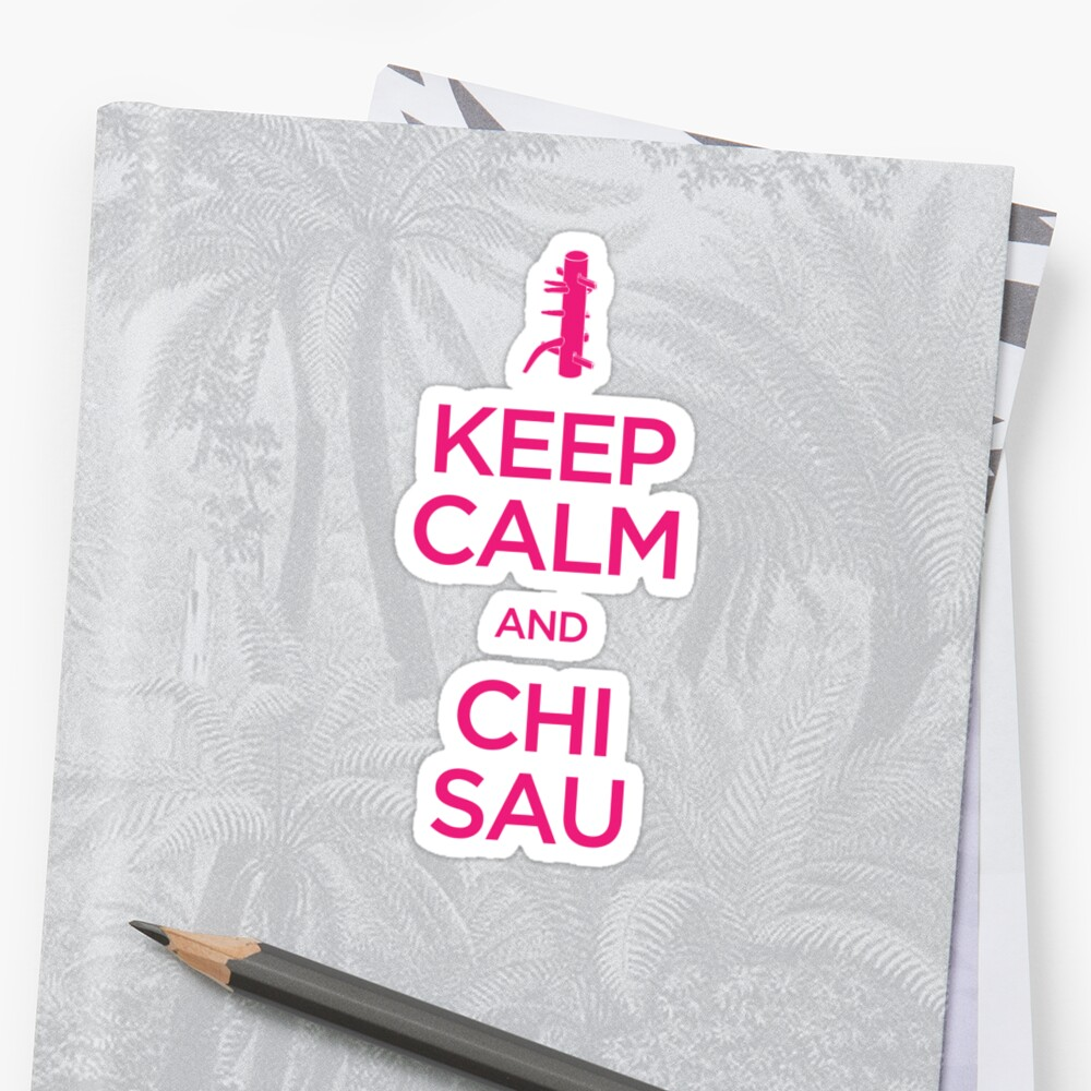 Keep Calm and Chi Sau (Wing Chun) by bammydfbb