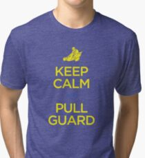Keep Calm and Pull Guard (Jiu Jitsu) Tri-blend T-Shirt