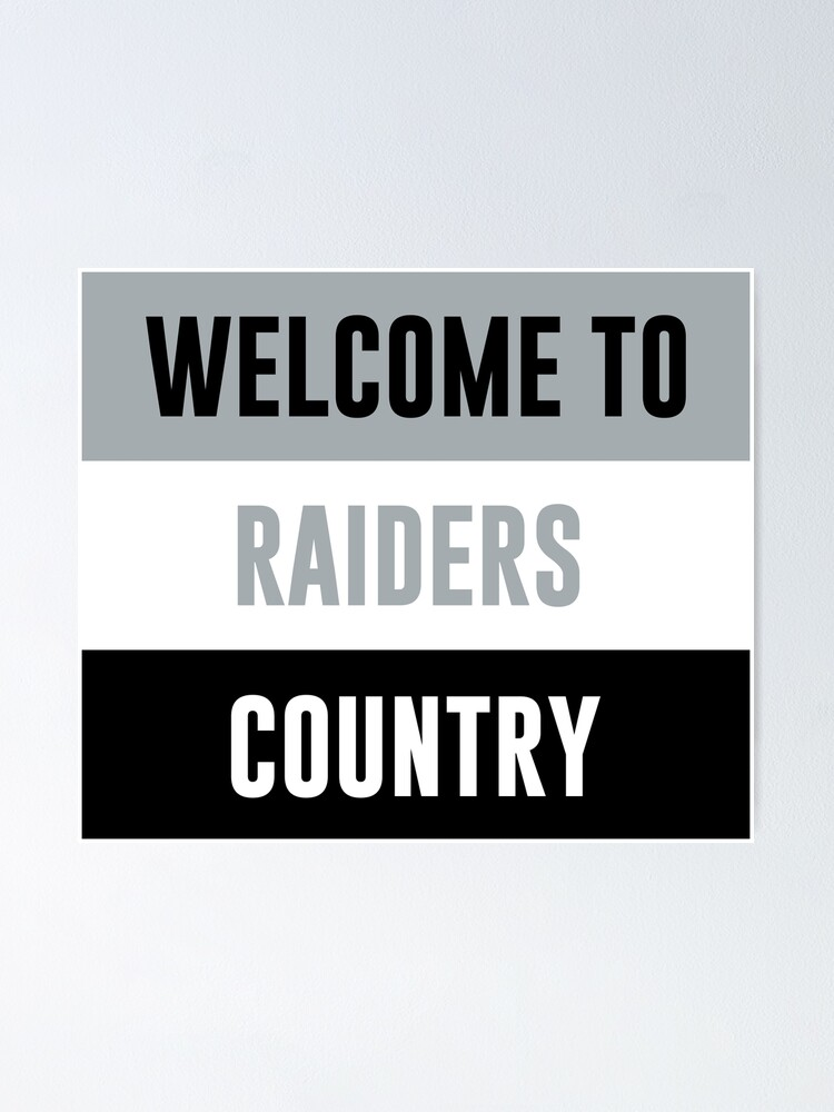 Welcome To Raiders Country Las Vegas Raiders Banner Las Vegas Raiders Flag Poster By Tk5446 Redbubble