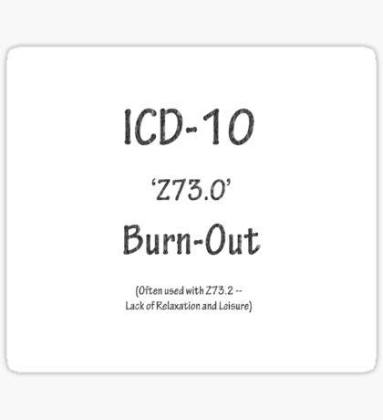 ICD-10:  Z73.0 Burn-Out Sticker