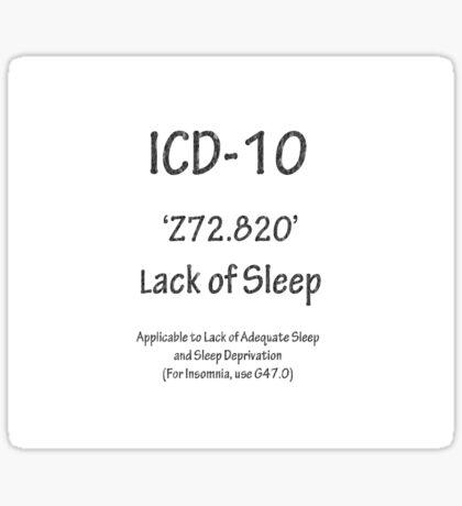 ICD-10:  Z72.820  Lack of Sleep Sticker