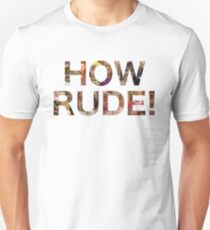 How Rude! T-Shirt