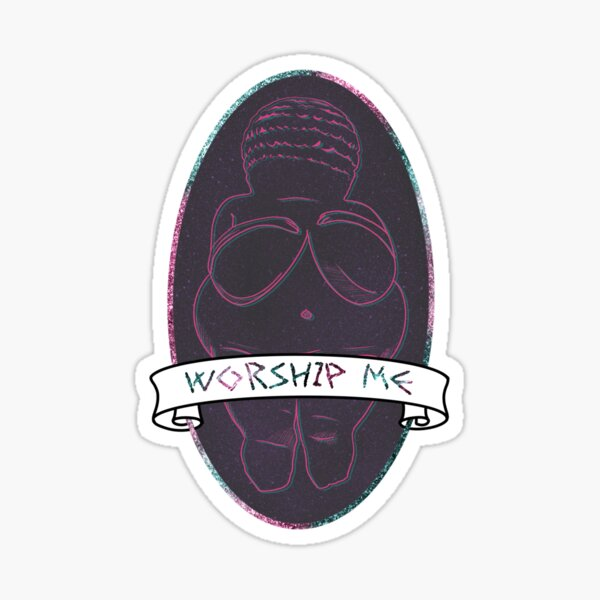 Worship Me - Venus of Willendorf  Sticker