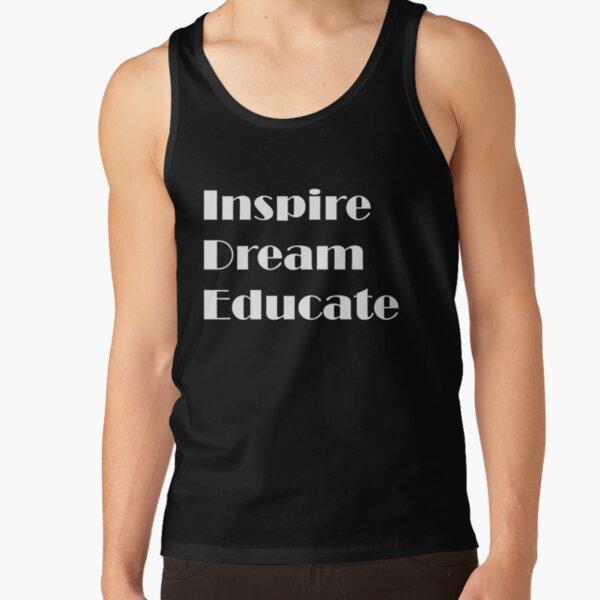 Inspire. Dream. Educate.  Tank Top