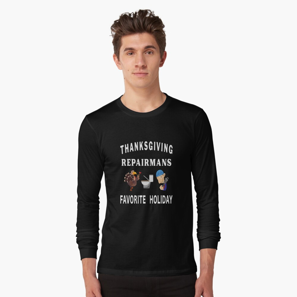 Thanksgiving Tradesman Contractor Repairman Home. Long Sleeve T-Shirt
