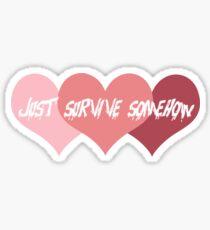 Just Survive Somehow Sticker
