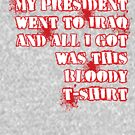 My President went to Iraq and all I got ... by weihnachtskeeks