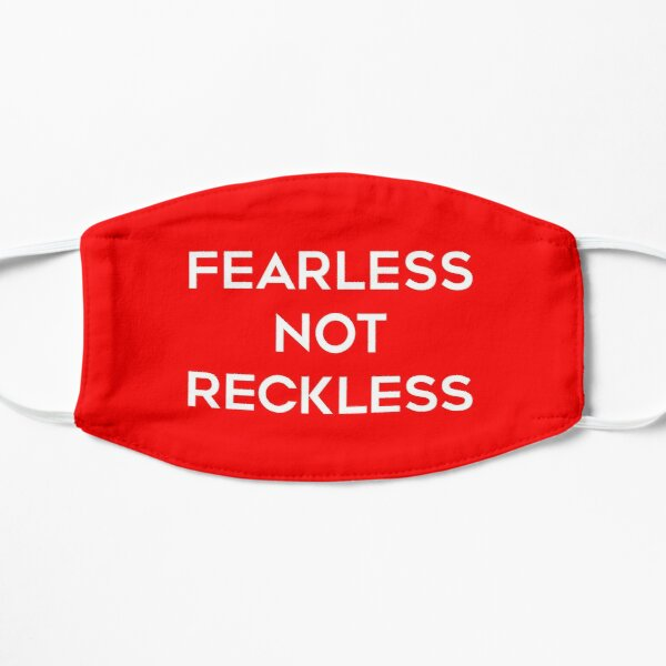 Fearless, Not Reckless Inspirational Quote Mask