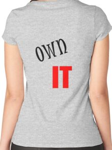 Own It - Take Responsibility For Your Life Women's Fitted Scoop T-Shirt
