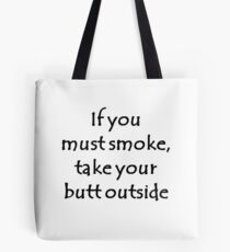 Take Your Butt Outside Tote Bag
