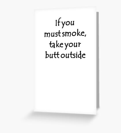 Take Your Butt Outside Greeting Card