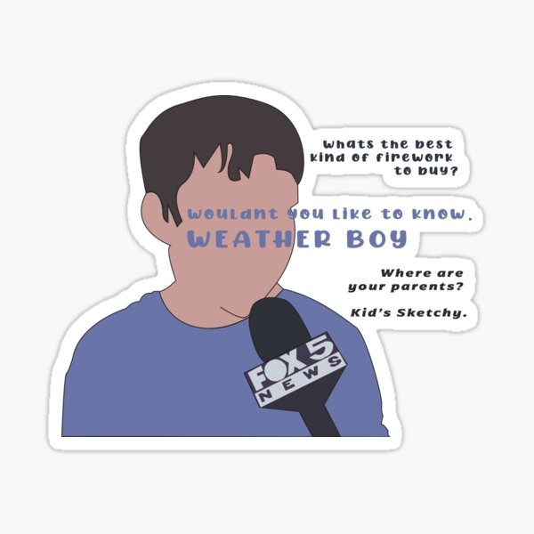 Wouldn't you like to know WeAtHeR bOy Sticker
