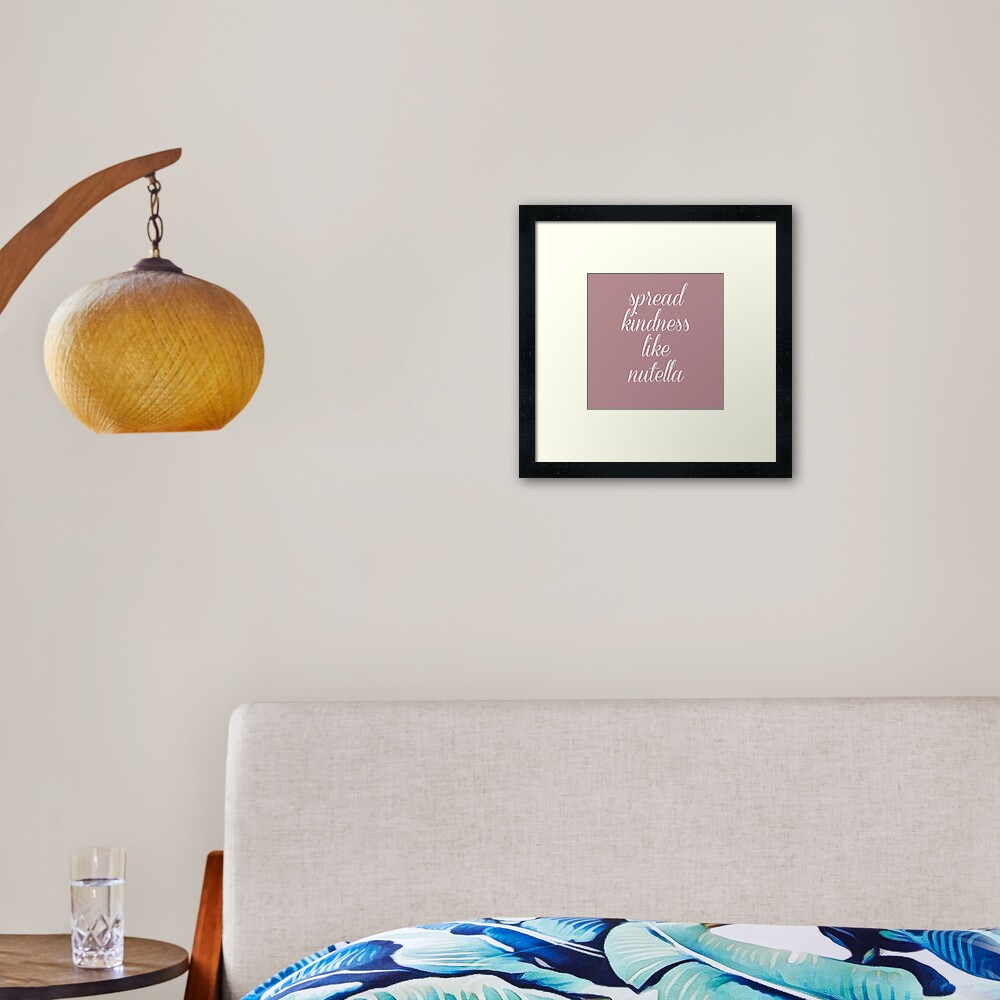 Spread Kindness Like Nutella - Typographic Print Posters Framed Art Print