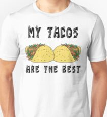 "Funny Mexican ""My Tacos Are The Best"" Unisex T-Shirt"