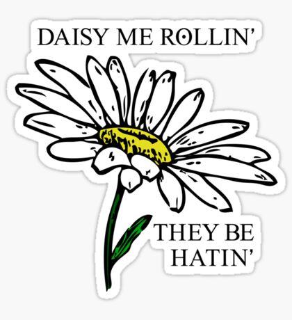 Daisy Me Rollin' Sticker