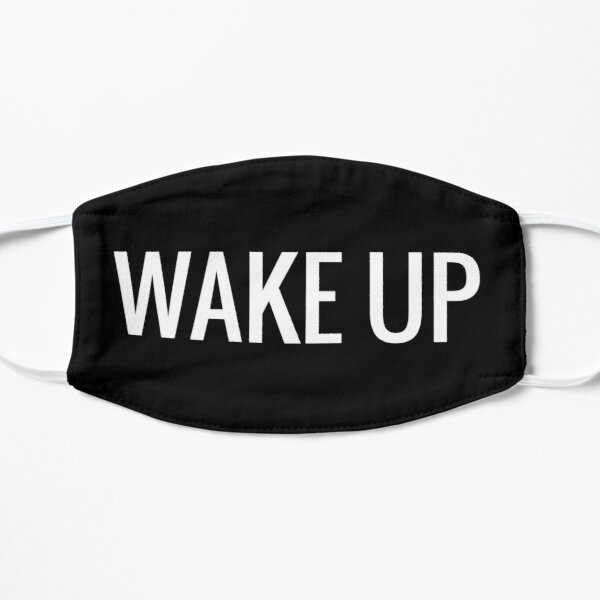 WAKE UP! before its too late.  Mask
