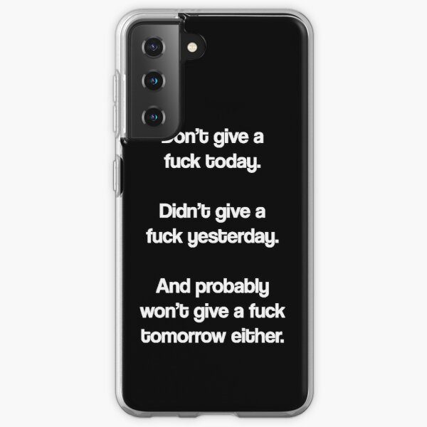 Just Don't Give A Fuck Samsung Galaxy Soft Case