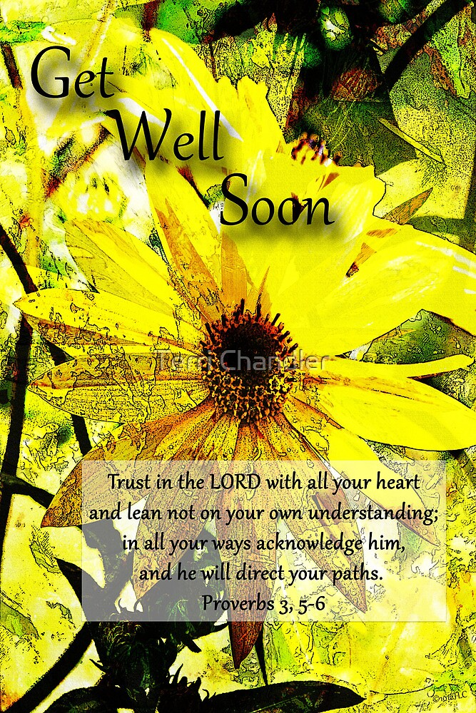 Get Well Soon Proverbs 3:5-6 by Terri Chandler