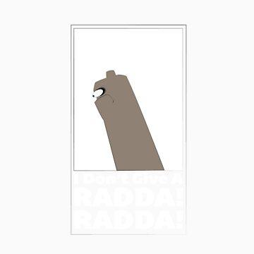 I dont give a radda!! by Soulchild1979