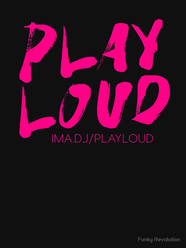 Play Loud Logo (pink) by FunkyRevolution