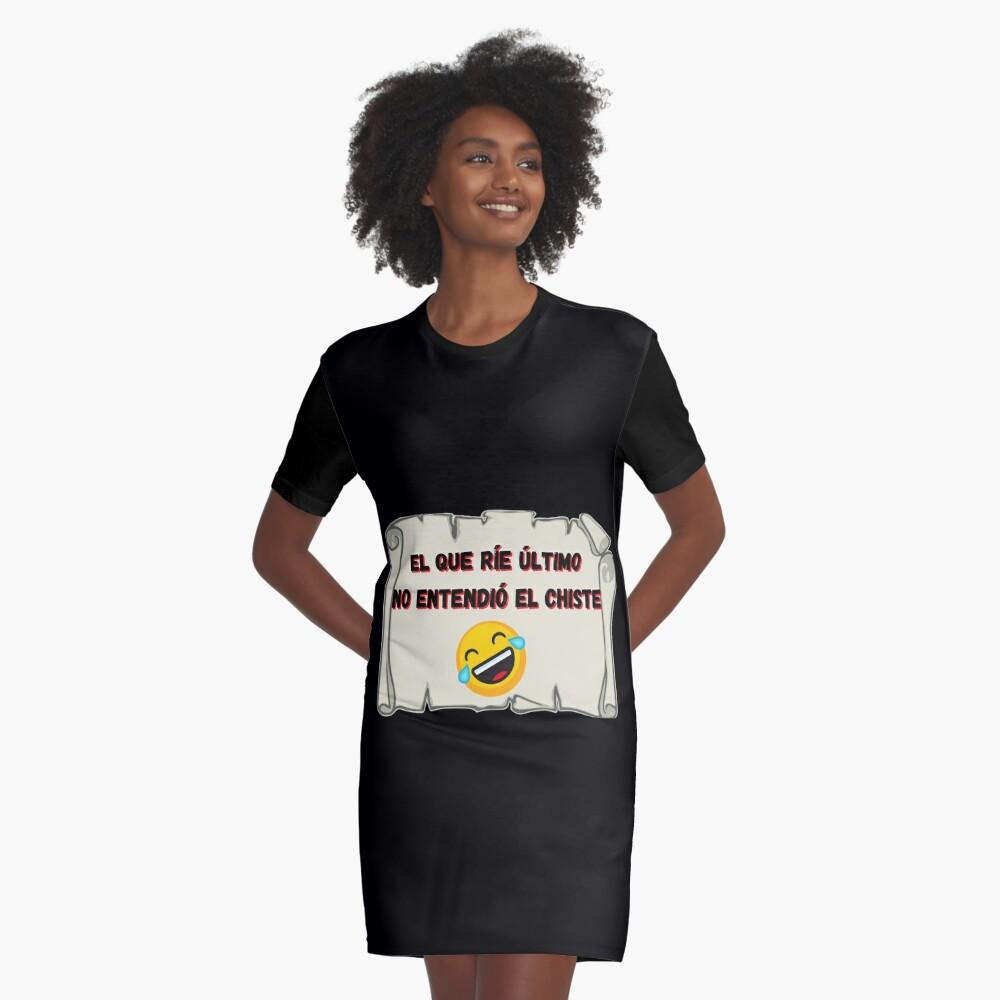 El que ríe el último no entendió el chiste Vestido camiseta