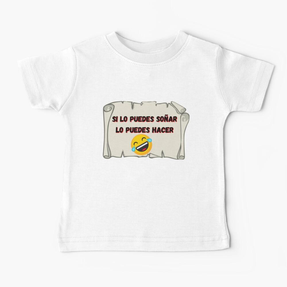 Si lo puedes soñar, lo puedes hacer Camiseta para bebés