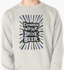 Conserve Water Drink Beer 2 Pullover