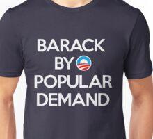 Barack By Popular Demand Unisex T-Shirt