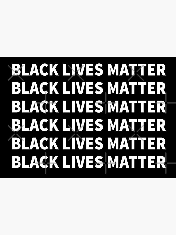 Black Lives Matter - Black Live Matters - Black Lives Matters by IdouTee