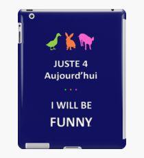 Juste4Aujourd'hui ... I will be Funny iPad Case/Skin
