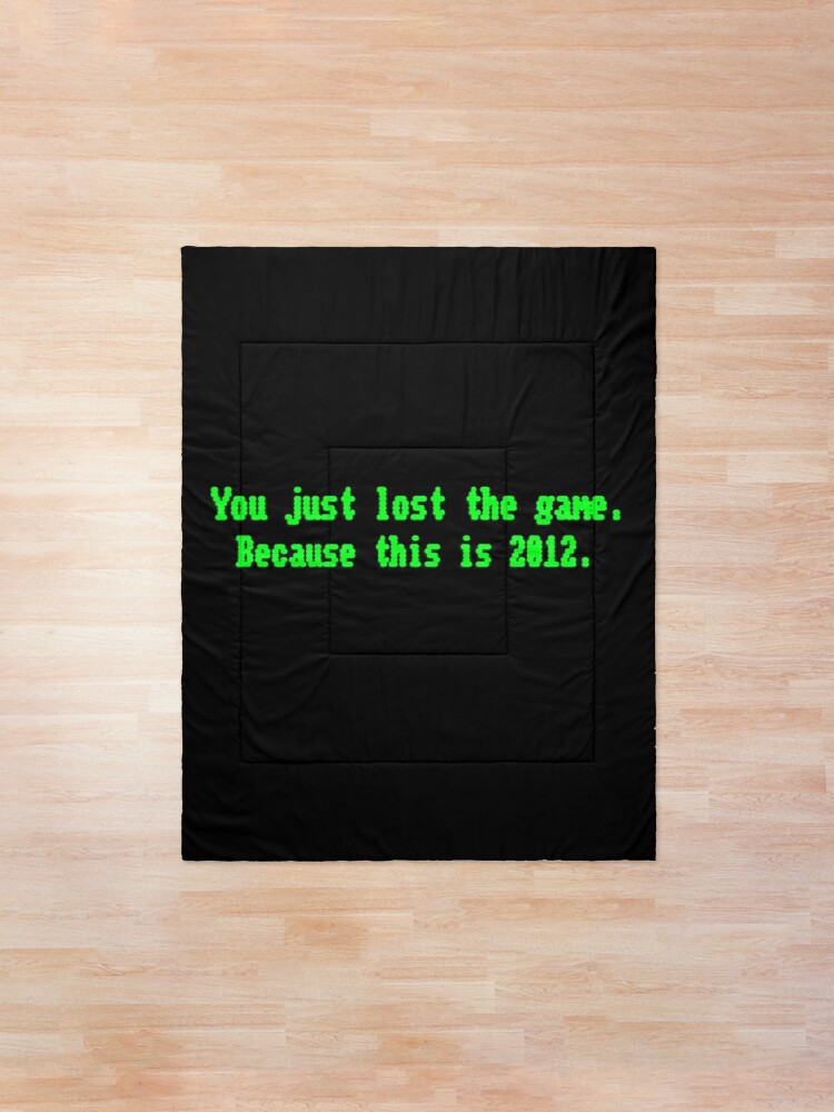 Alternate view of You Just Lost The Game - Meme Design Comforter