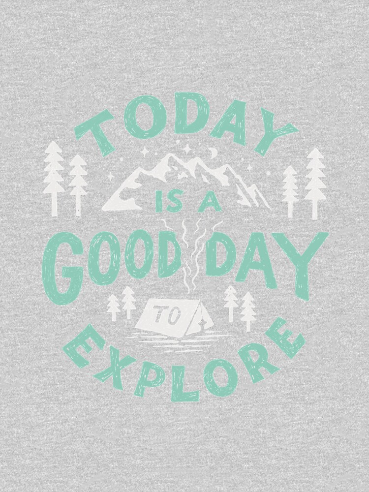 Today is a good day to explore by skitchism