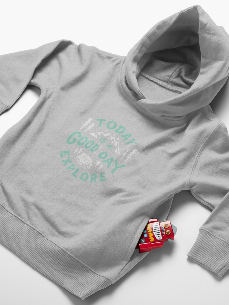 Alternate view of Today is a good day to explore Toddler Pullover Hoodie