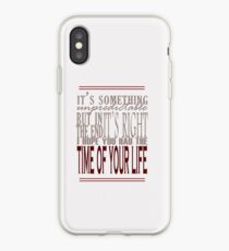Time of Your Life iPhone Case