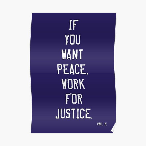 """Arbeit für Gerechtigkeit. """" ist die am häufigsten wiederholte Soziallehre von Papst Paul VI. Keine bessere Botschaft für die Zeit, in der wir uns befinden Poster"""
