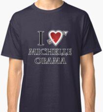 i love Michelle Obama heart  Classic T-Shirt