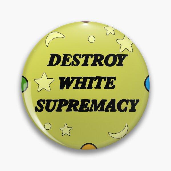 Destroy white supremacy 2 Pin