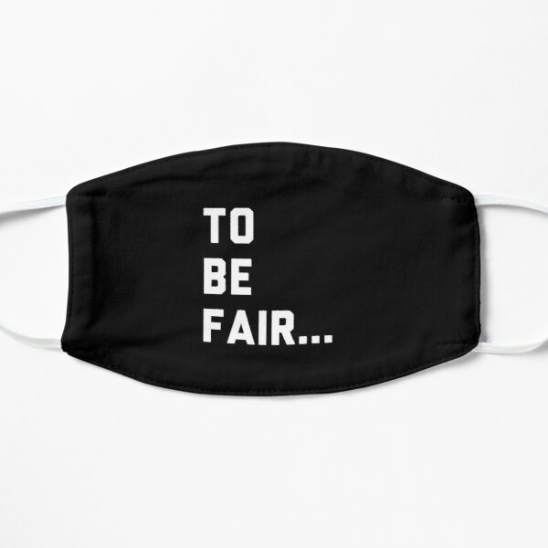 Pocket Style - Funny To be Fair Flat Mask