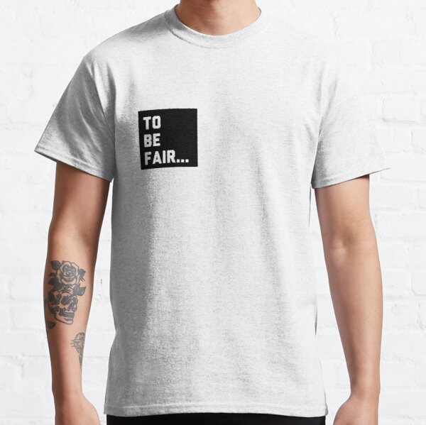 Pocket Style - Funny To be Fair Classic T-Shirt