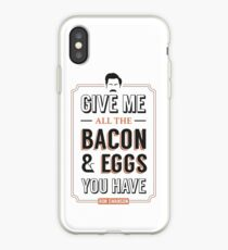 Give Me All The Bacon & Eggs You Have | Ron Swanson Parks & Recreation Quote Leslie Knope iPhone Case