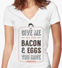 Give Me All The Bacon & Eggs You Have | Ron Swanson Parks & Recreation Quote Leslie Knope Women's Fitted V-Neck T-Shirt