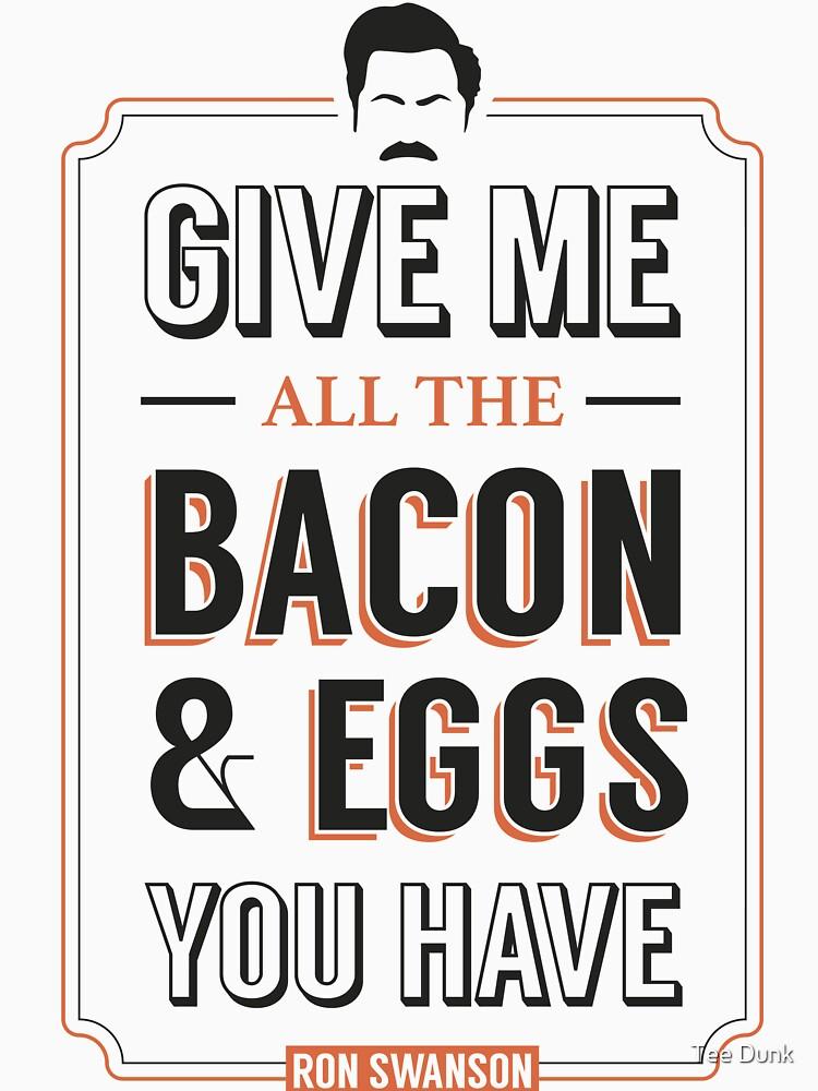 Gib mir alle Speck & Eier, die du hast | Ron Swanson Parks & Freizeit Zitat Leslie Knope von atomickid