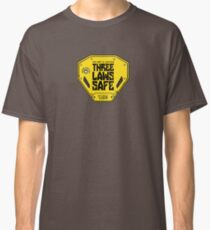 This Unit is THREE LAWS SAFE (Three Laws of Robotics) Classic T-Shirt