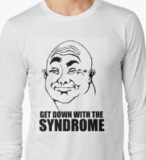 GET DOWN WITH THE SYNDROME Long Sleeve T-Shirt