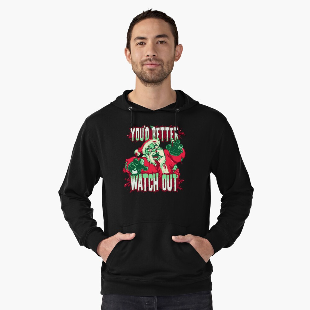 You'd Better Watch Out... Lightweight Hoodie Front
