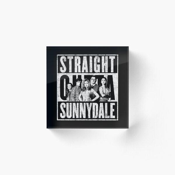 Straight Outta Sunnydale Acrylic Block
